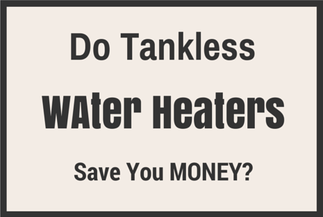 do tankless heaters save you money